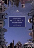 Imagining the Ecumenical: A Personal Journey