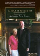 A Kind of Retirement: More Sermons From Archbishop Peter Carnley Paperback