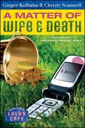 A Matter of Wife and Death (#02 in Secrets From Lulu's Cafe Series) Paperback
