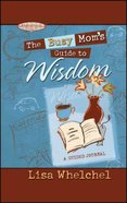 Busy Mom's Guide to Wisdom Paperback