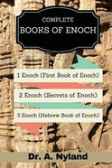 Complete Books of Enoch:1 Enoch, 2 Enoch , 3 Enoch (Hebrew Book of Enoch) (Secrets Of Enoch)