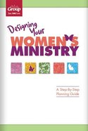 Designing Your Women's Ministry: A Step-By-Step Planning Guide Paperback