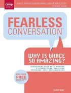 Why is Grace So Amazing?: Leader's Guide (Fearless Conversation Series)