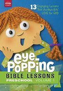 Eye-Popping Bible Lessons For Preschool #01: 13 Engaging Lessons That Awaken Kid's Love For God!