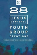 28 Jesus-Centered Youth Group Devotionals Paperback