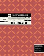 13 Essential Lessons From the Old Testament: 13 Lessons For Teenagers Paperback