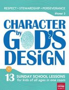 Character By God's Design: Volume 3: Book With DVD
