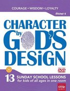 Character By God's Design: Volume 4: Book With DVD
