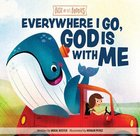 Everywhere I Go, God is With Me (Best Of Li'l Buddies Series) Board Book