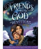 Friends With God Devotions For Kids: 54 Delightfully Fun Ways to Grow Closer to Jesus, Family, and Friends Hardback