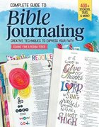 Complete Guide to Bible Journaling: Creative Techniques to Express Your Faith Paperback