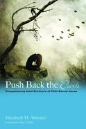 Push Back the Dark: Companioning Adult Survivors of Childhood Sexual Abuse Paperback