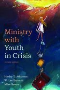 Ministry With Youth in Crisis, Revised Edition Paperback