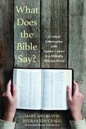 What Does the Bible Say?: A Critical Conversation With Popular Culture in a Biblically Illiterate World Paperback