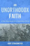 An Unorthodox Faith Paperback