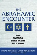 The Abrahamic Encounter: Local Initiatives, Large Implications Paperback