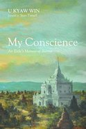 My Conscience: An Exile's Memoir of Burma