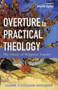 Overture to Practical Theology: The Music of Religious Inquiry Paperback
