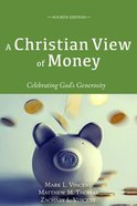 A Christian View of Money: Celebrating God's Generosity (4th Edition) Paperback
