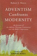 Adventism Confronts Modernity Paperback