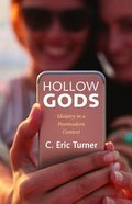Hollow Gods: Idolatry in a Postmodern Context