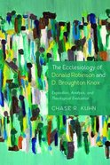 The Ecclesiology of Donald Robinson and D. Broughton Knox: Exposition, Analysis, and Theological Evaluation