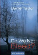 Do We Not Bleed?: A Jon Mote Mystery