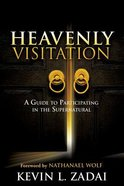 Heavenly Visitation: A Guide to Participating in the Supernatural Paperback