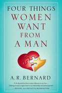 Four Things Women Want From a Man Paperback