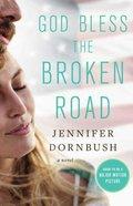 God Bless the Broken Road Paperback