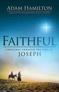 Faithful: Christmas Through the Eyes of Joseph
