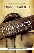 24 Hours That Changed the World (Expanded Edition)