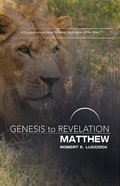 Matthew : A Comprehensive Verse-By-Verse Exploration of the Bible (Participant Book) (Genesis To Revelation Series)