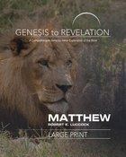 Matthew : A Comprehensive Verse-By-Verse Exploration of the Bible (Participant Book, Large Print) (Genesis To Revelation Series)