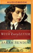 With Every Letter (Unabridged, MP3) (Wings Of The Nightingale Audio Series) CD