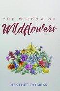 The Wisdom of Wildflowers Paperback