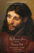 The Historical Jesus and the Christ of Faith Paperback