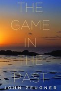 The Game in the Past Paperback