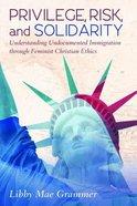 Privilege, Risk, and Solidarity Paperback