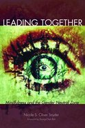 Leading Together: Mindfulness and the Gender Neutral Zone Paperback