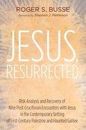 Jesus, Resurrected Paperback