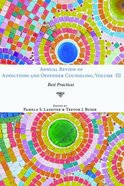 Annual Review of Addictions and Offender Counseling, Volume III Paperback