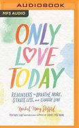 Only Love Today (Unabridged, Mp3) CD