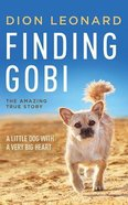 Finding Gobi: A Little Dog With a Very Big Heart (Unabridged, 5 Cds) CD