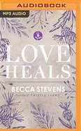 Love Heals (Unabridged, 1 Mp3) CD