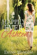 Happily Ever Ashten (#03 in A Carrington Springs Novel Series) Paperback