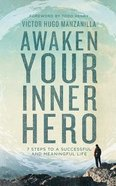 Awaken Your Inner Hero: 7 Steps to a Successful and Meaningful Life (Unabridged, 6 Cds) CD
