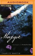 "Maggie : The Sequel to ""The Dead Don't Dance"" (Unabridged, 1 MP3) (#02 in Awakening Audio Series) CD"