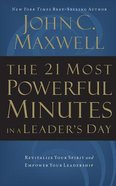 The 21 Most Powerful Minutes in a Leader's Day: Revitalize Your Spirit and Empower Your Leadership (Abridged, 3 Cds) CD