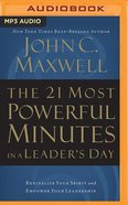 The 21 Most Powerful Minutes in a Leader's Day: Revitalize Your Spirit and Empower Your Leadership (Abridged, Mp3)